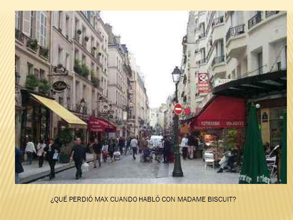 ¿QUÉ PERDIÓ MAX CUANDO HABLÓ CON MADAME BISCUIT