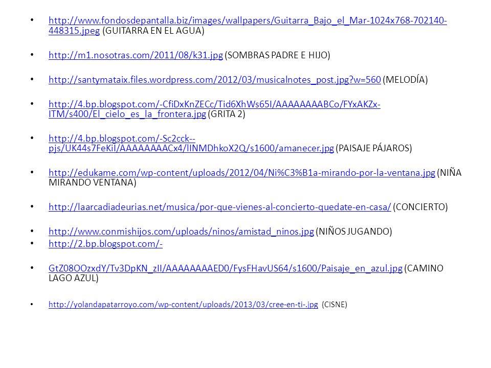 http://artritisreumatoid.files.wordpress.com/2013/05/1.jpg (PENSAR) http://artritisreumatoid.files.wordpress.com/2013/05/1.jpg http://webalia.com/imgs/abrazo.jpg (ABRAZO NIÑOS) http://webalia.com/imgs/abrazo.jpg http://4.bp.blogspot.com/-B48BCUNIifI/T24AJ804wCI/AAAAAAAAAU4/iF0K9BpP7YA/s640/mirar+atras.jpg (PIES DESCALZOS) http://4.bp.blogspot.com/-B48BCUNIifI/T24AJ804wCI/AAAAAAAAAU4/iF0K9BpP7YA/s640/mirar+atras.jpg http://esencialmentecoaching.files.wordpress.com/2012/05/t_1_1.jpg (TÚ) http://esencialmentecoaching.files.wordpress.com/2012/05/t_1_1.jpg http://1.bp.blogspot.com/_W7vRnR5epm0/TDMfuq- ZshI/AAAAAAAAATY/xWYCriiOZYE/s1600/ATAESTRELLAS.jpg (ESTRELLAS) http://1.bp.blogspot.com/_W7vRnR5epm0/TDMfuq- ZshI/AAAAAAAAATY/xWYCriiOZYE/s1600/ATAESTRELLAS.jpg http://caritafelizenstandby.blogspot.com.es/ (CARA FELIZ) http://caritafelizenstandby.blogspot.com.es/ http://albherto.files.wordpress.com/2010/05/telon.jpg (TELÓN) http://albherto.files.wordpress.com/2010/05/telon.jpg http://imagenespaisaje.blogspot.com.es/2013/01/o-cascadas.html (CASCADA) http://imagenespaisaje.blogspot.com.es/2013/01/o-cascadas.html http://3.bp.blogspot.com/-kiNV2Fl7Og0/TvuiDfdCK5I/AAAAAAAAAXE/S-G7PTEhI2c/s1600/montanasgr.jpg (GRITA 3) http://3.bp.blogspot.com/-kiNV2Fl7Og0/TvuiDfdCK5I/AAAAAAAAAXE/S-G7PTEhI2c/s1600/montanasgr.jpg http://1.bp.blogspot.com/_TX4hTvdo63k/SmX_0mnjwtI/AAAAAAAAAPk/WsKCGowRElI/s320/2471233852_55 21c275d8.jpg (GRITA 4) http://1.bp.blogspot.com/_TX4hTvdo63k/SmX_0mnjwtI/AAAAAAAAAPk/WsKCGowRElI/s320/2471233852_55 21c275d8.jpg