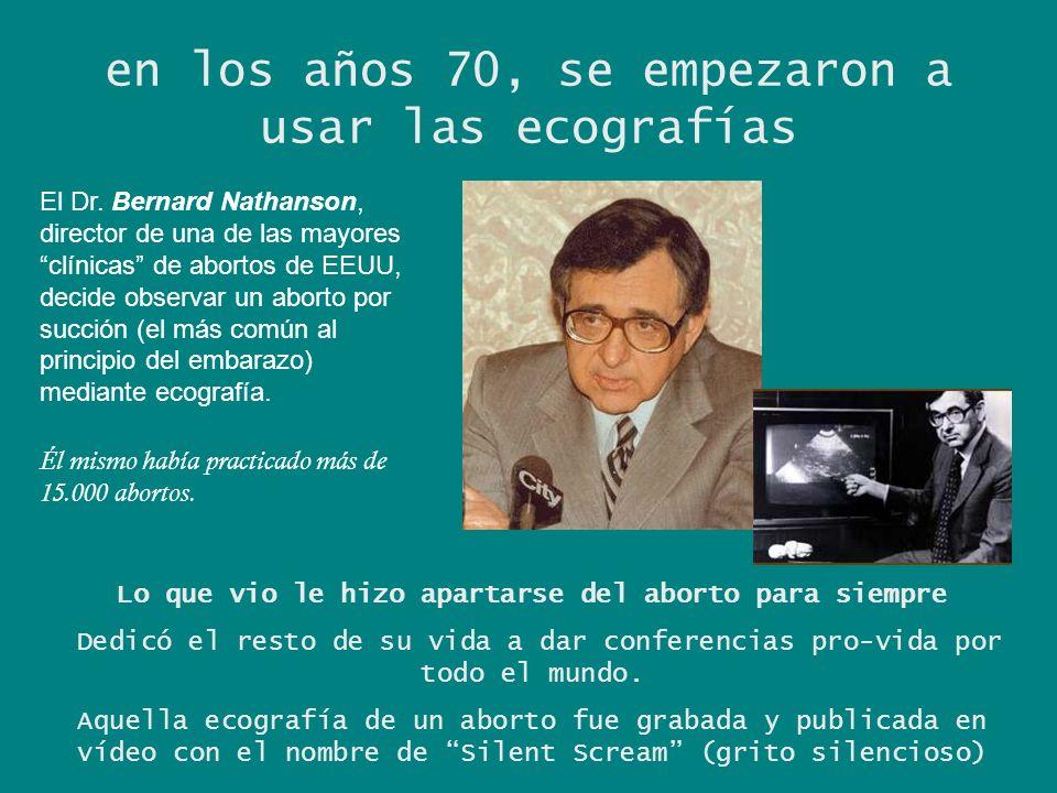 en los años 70, se empezaron a usar las ecografías El Dr.