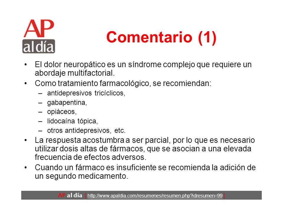 AP al día [ http://www.apaldia.com/resumenes/resumen.php?idresumen=99 ] Conclusiones El tratamiento combinado con morfina y gabapentina proporciona ma