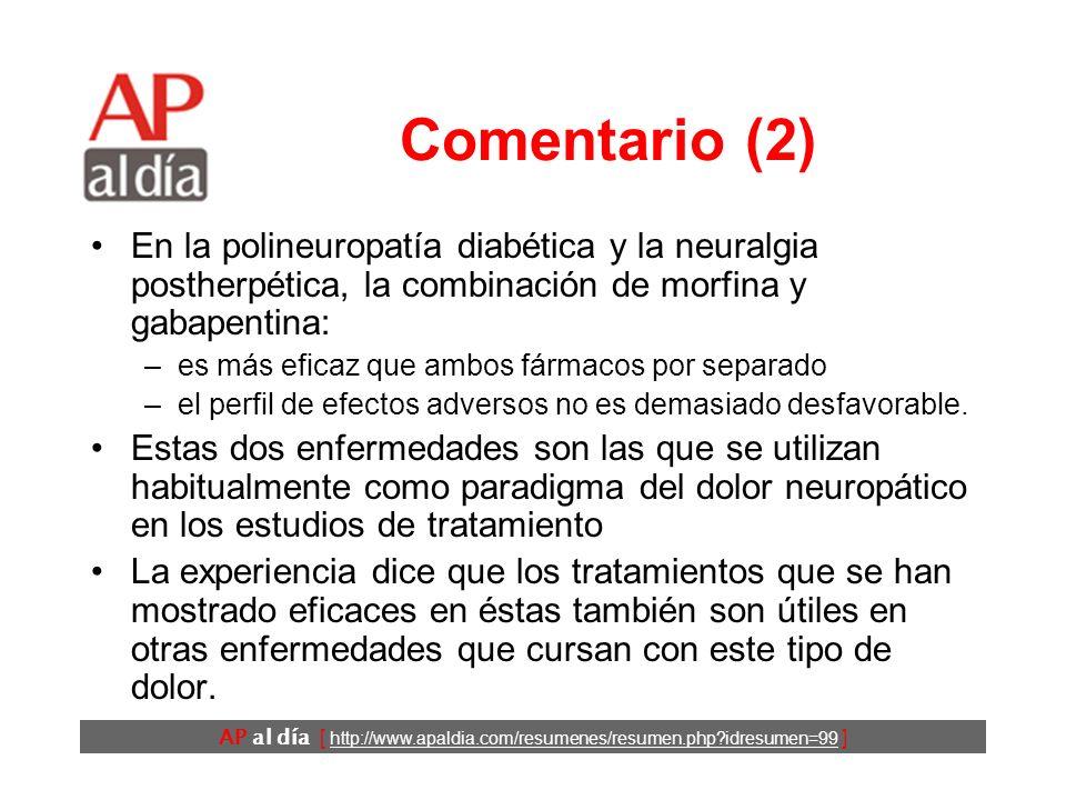 AP al día [ http://www.apaldia.com/resumenes/resumen.php?idresumen=99 ] Comentario (1) El dolor neuropático es un síndrome complejo que requiere un ab
