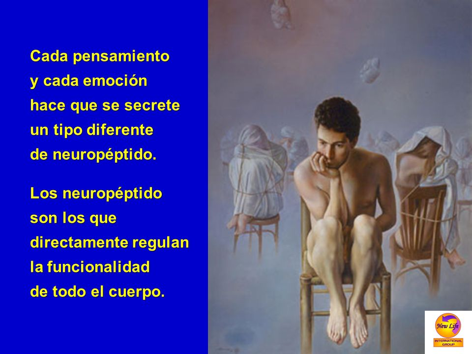Cada pensamiento y cada emoción hace que se secrete un tipo diferente de neuropéptido. Los neuropéptido son los que directamente regulan la funcionali
