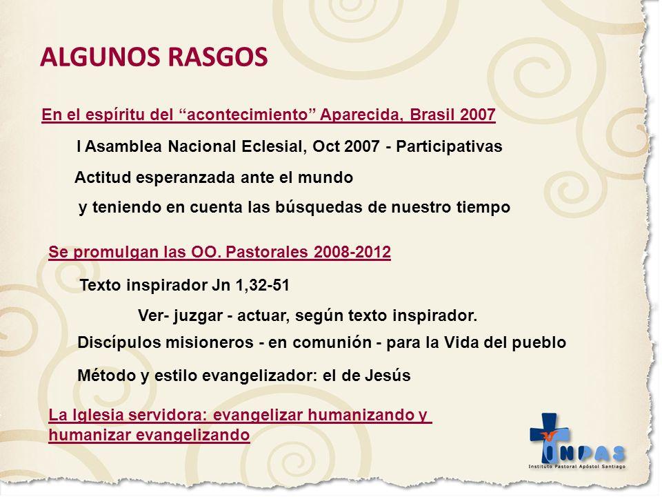 ALGUNOS RASGOS En el espíritu del acontecimiento Aparecida, Brasil 2007 I Asamblea Nacional Eclesial, Oct 2007 - Participativas Actitud esperanzada an