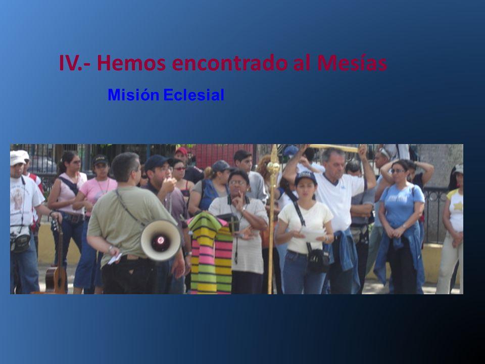 IV.- Hemos encontrado al Mesías Misión Eclesial