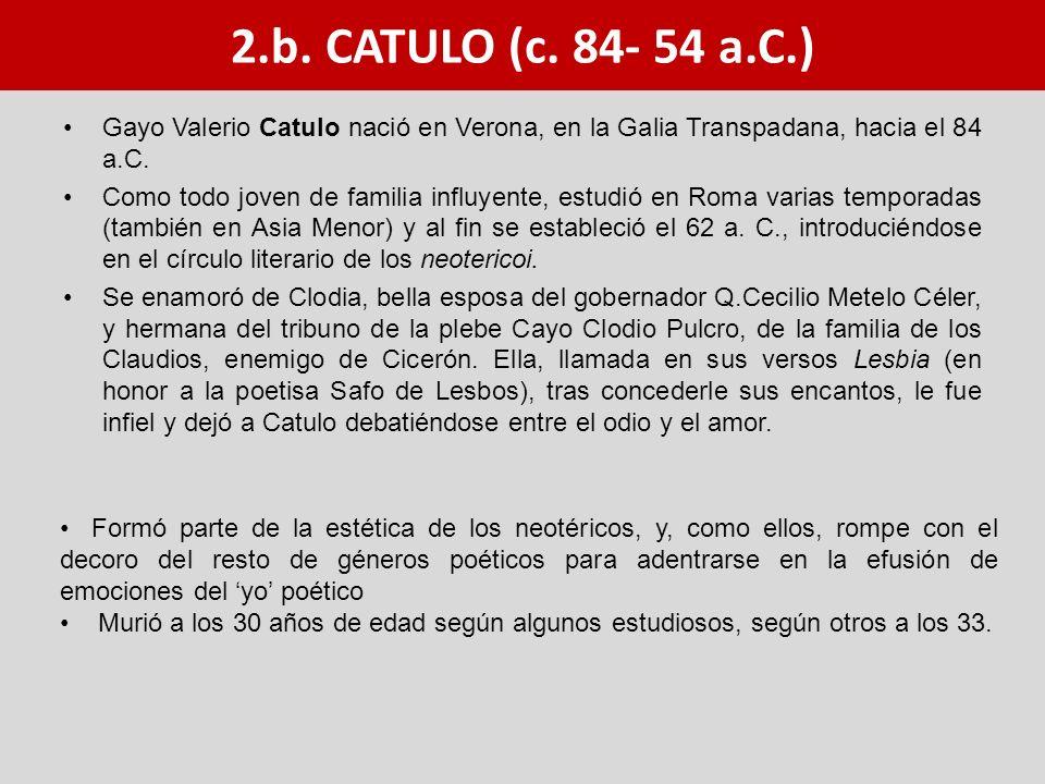 Gayo Valerio Catulo nació en Verona, en la Galia Transpadana, hacia el 84 a.C. Como todo joven de familia influyente, estudió en Roma varias temporada
