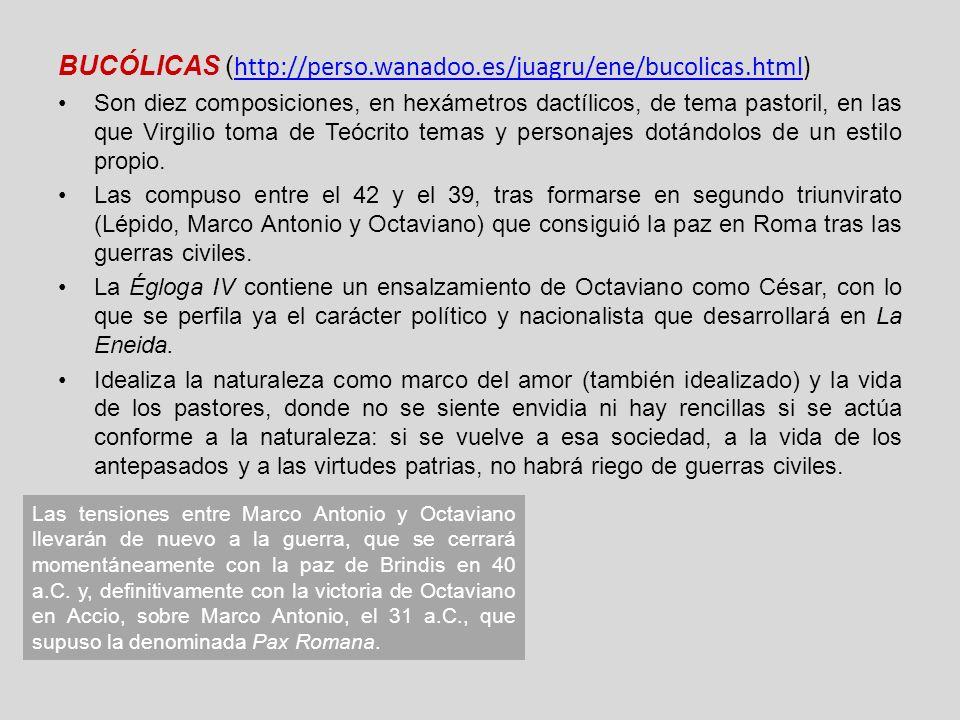 BUCÓLICAS ( http://perso.wanadoo.es/juagru/ene/bucolicas.html) http://perso.wanadoo.es/juagru/ene/bucolicas.html Son diez composiciones, en hexámetros