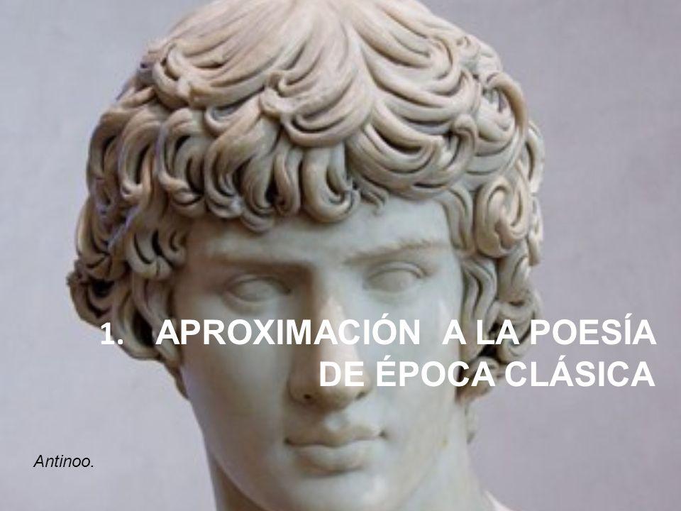1. APROXIMACIÓN A LA POESÍA DE ÉPOCA CLÁSICA Antinoo.