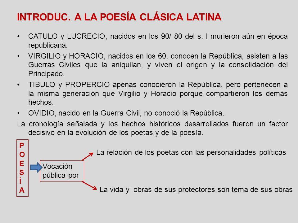 CATULO y LUCRECIO, nacidos en los 90/ 80 del s. I murieron aún en época republicana. VIRGILIO y HORACIO, nacidos en los 60, conocen la República, asis