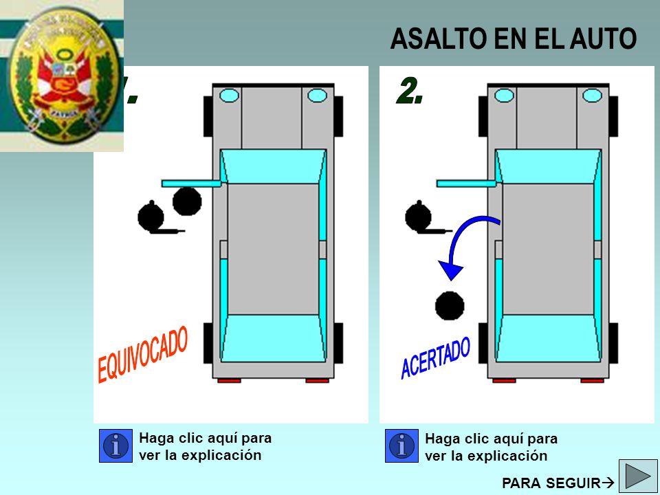ASALTO EN EL AUTO Haga clic aquí para ver la explicación PARA SEGUIR