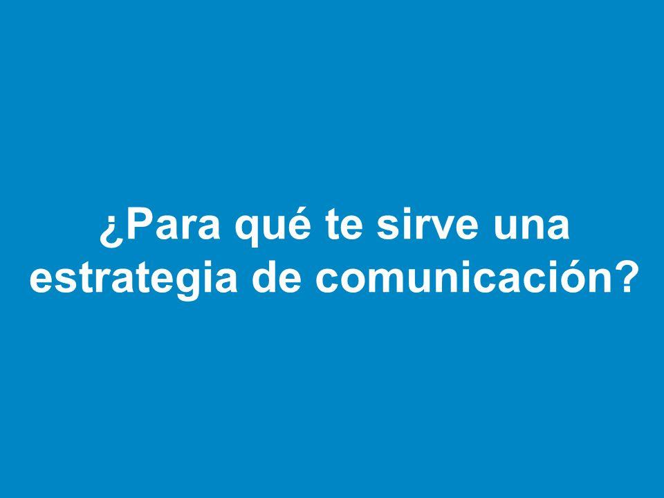 ¿Para qué te sirve una estrategia de comunicación