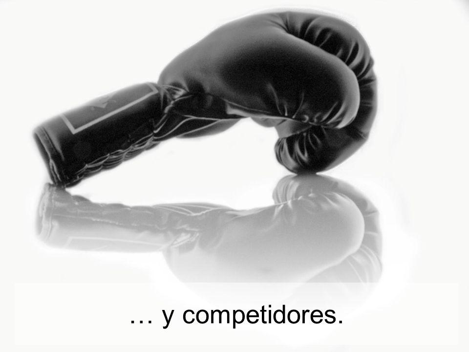 … y competidores.