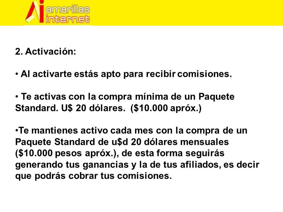 2. Activación: Al activarte estás apto para recibir comisiones.