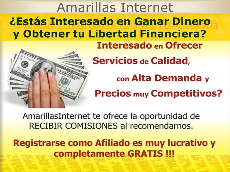 Amarillas Internet ¿Estás Interesado en Ganar Dinero y Obtener tu Libertad Financiera