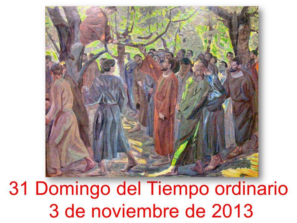 31 Domingo del Tiempo ordinario 3 de noviembre de 2013