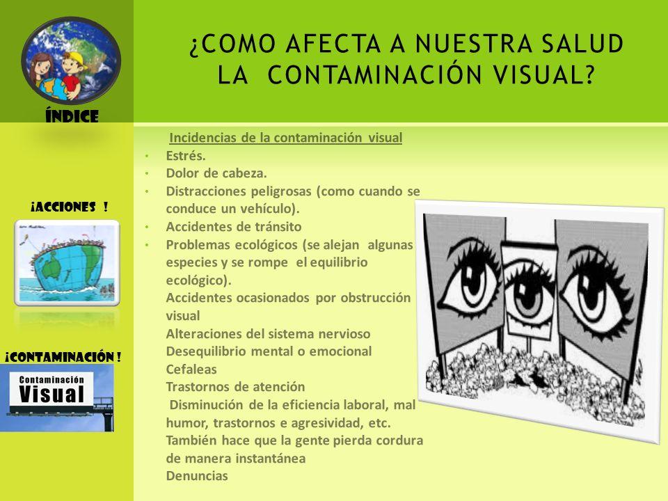 Índice ¡CONTAMINACIÓN !CONTAMINACIÓN GRAFICA PROBLEMÁTICAS EN NUESTRA COMUNIDAD ¡Acciones !
