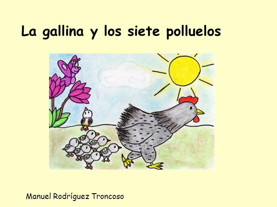 La gallina y los siete polluelos Manuel Rodríguez Troncoso