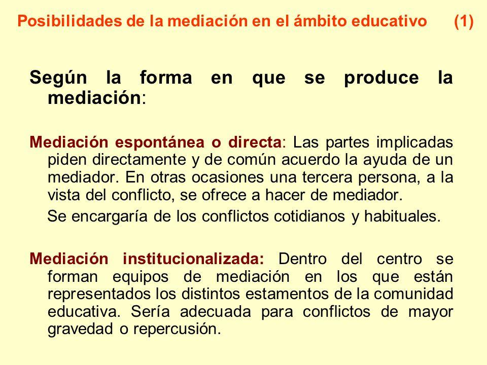 Según la forma en que se produce la mediación: Mediación espontánea o directa: Las partes implicadas piden directamente y de común acuerdo la ayuda de