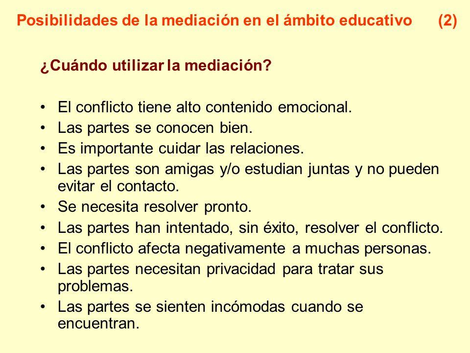 ¿Cuándo utilizar la mediación? El conflicto tiene alto contenido emocional. Las partes se conocen bien. Es importante cuidar las relaciones. Las parte