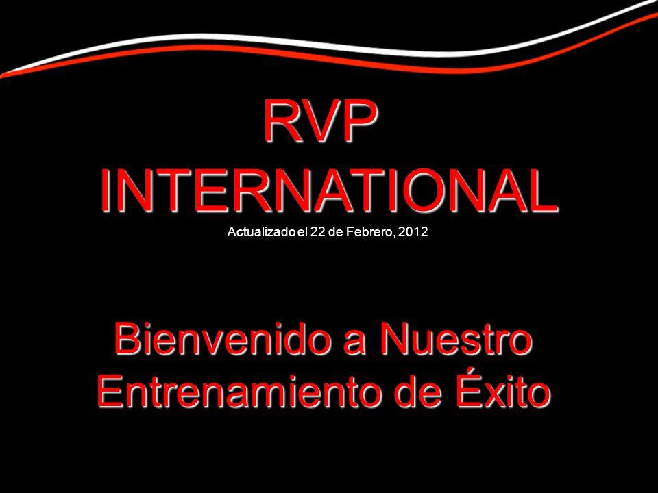 Bienvenido a Nuestro Entrenamiento de Éxito RVPINTERNATIONAL Actualizado el 22 de Febrero, 2012