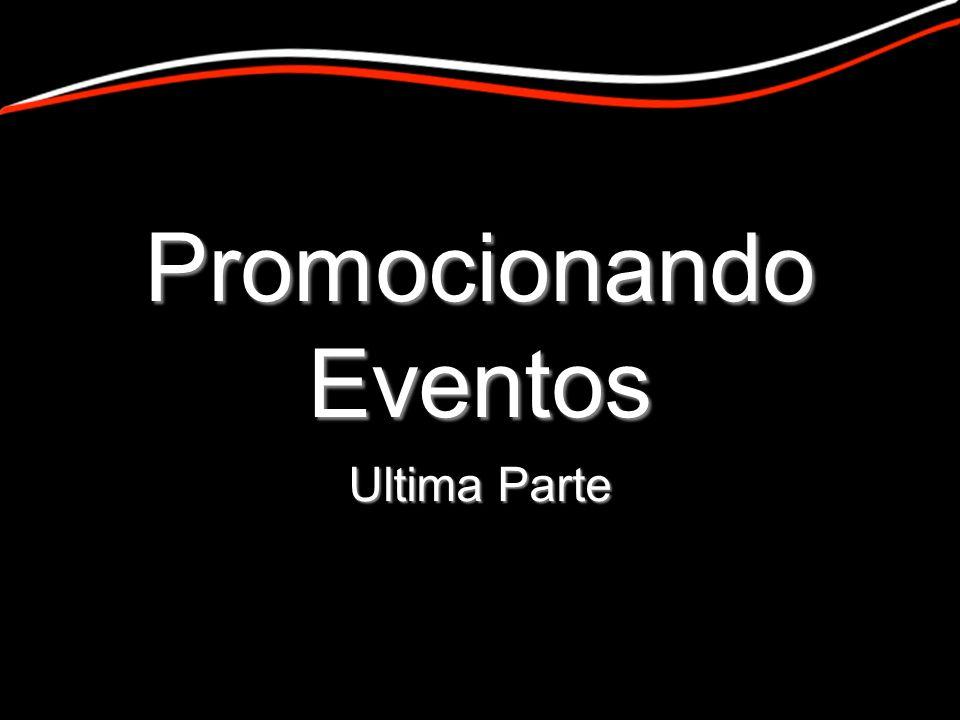 Promocionando Eventos Ultima Parte