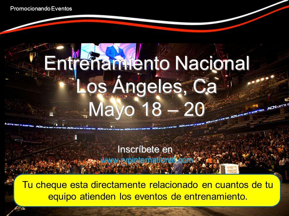 Entrenamiento Nacional Los Ángeles, Ca Mayo 18 – 20 Inscríbete en www.rvpinternational.com Tu cheque esta directamente relacionado en cuantos de tu equipo atienden los eventos de entrenamiento.