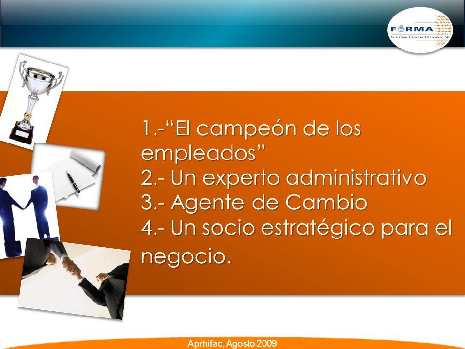 1.-El campeón de los empleados 2.- Un experto administrativo 3.- Agente de Cambio 4.- Un socio estratégico para el negocio.