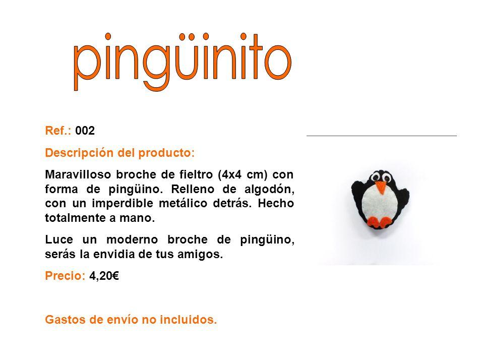 Ref.: 003 Descripción del producto: Moderno broche de fieltro (3x5cm) de un gracioso pulpo.