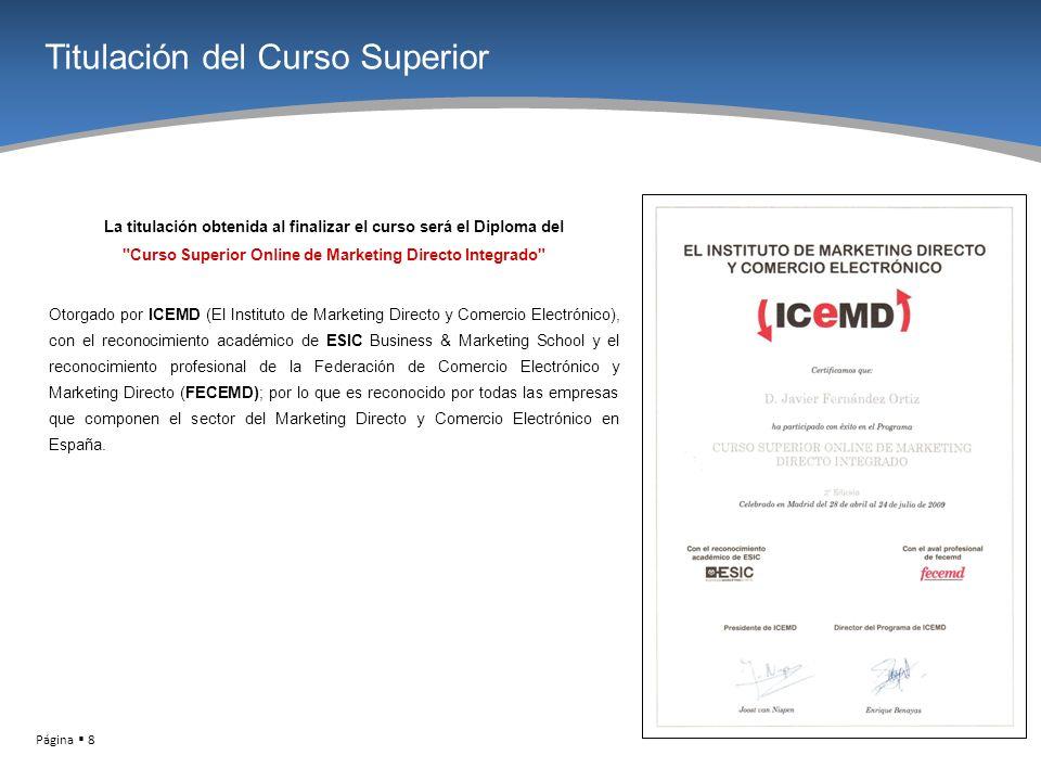 Página 8 Titulación del Curso Superior La titulación obtenida al finalizar el curso será el Diploma del