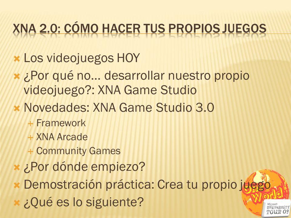 Los videojuegos HOY ¿Por qué no… desarrollar nuestro propio videojuego?: XNA Game Studio Novedades: XNA Game Studio 3.0 Framework XNA Arcade Community