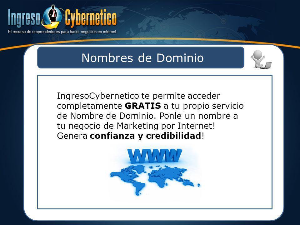 Nombres de Dominio IngresoCybernetico te permite acceder completamente GRATIS a tu propio servicio de Nombre de Dominio. Ponle un nombre a tu negocio