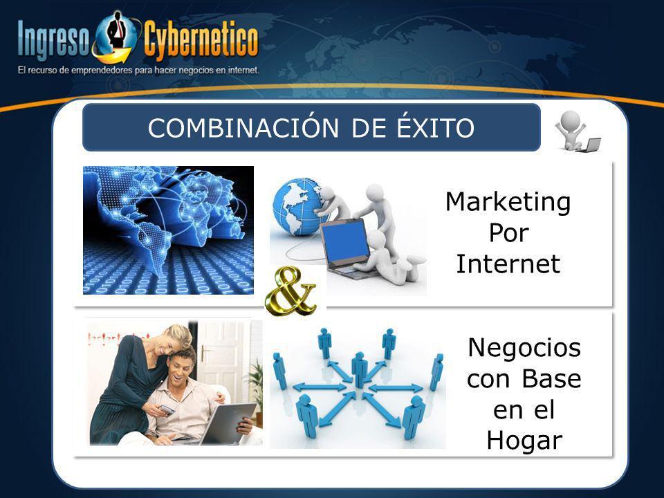 COMBINACIÓN DE ÉXITO Marketing Por Internet Negocios con Base en el Hogar