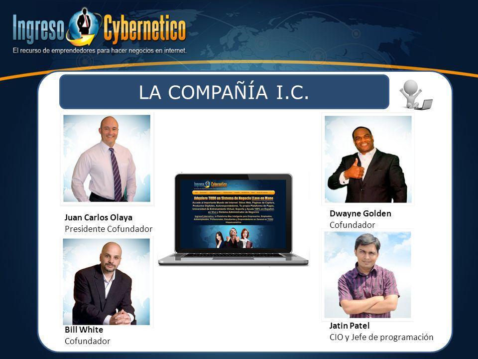 LA COMPAÑÍA I.C. Juan Carlos Olaya Presidente Cofundador Dwayne Golden Cofundador Bill White Cofundador Jatin Patel CIO y Jefe de programación