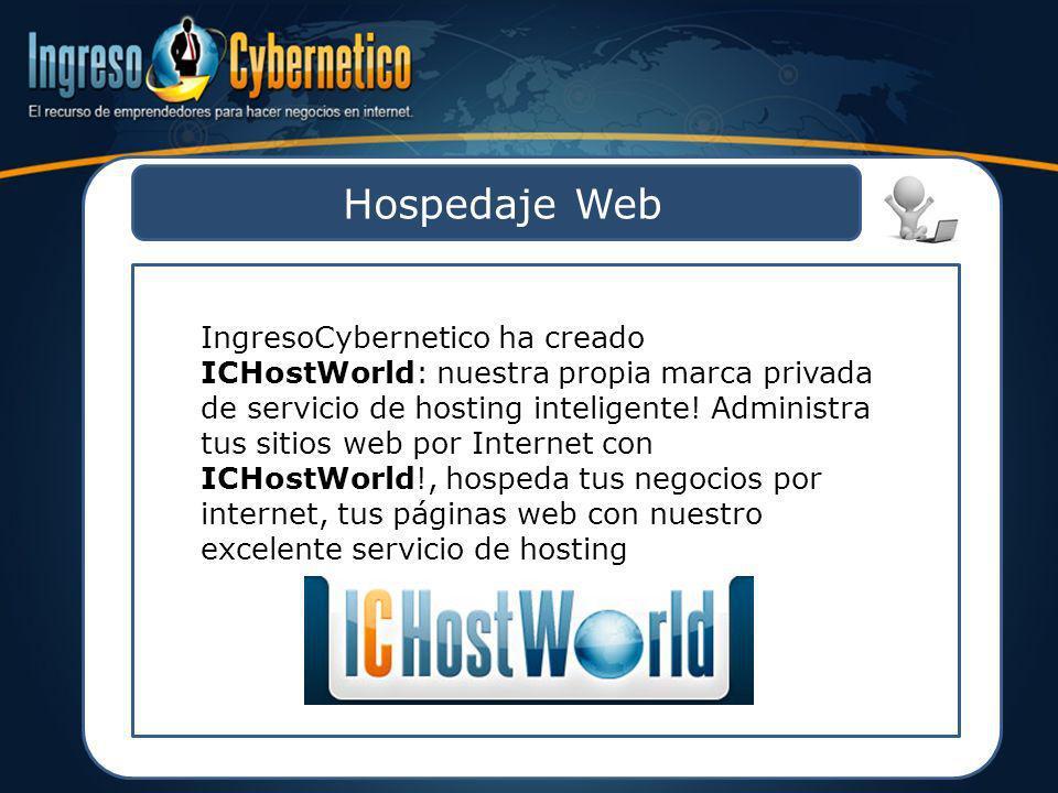 Hospedaje Web IngresoCybernetico ha creado ICHostWorld: nuestra propia marca privada de servicio de hosting inteligente! Administra tus sitios web por