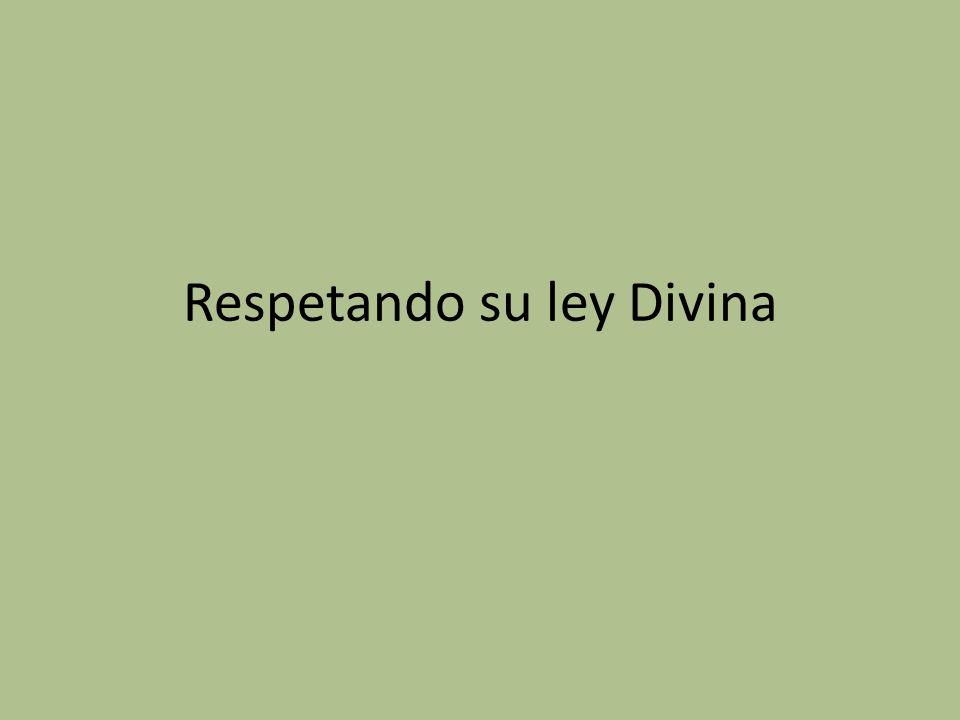 Respetando su ley Divina