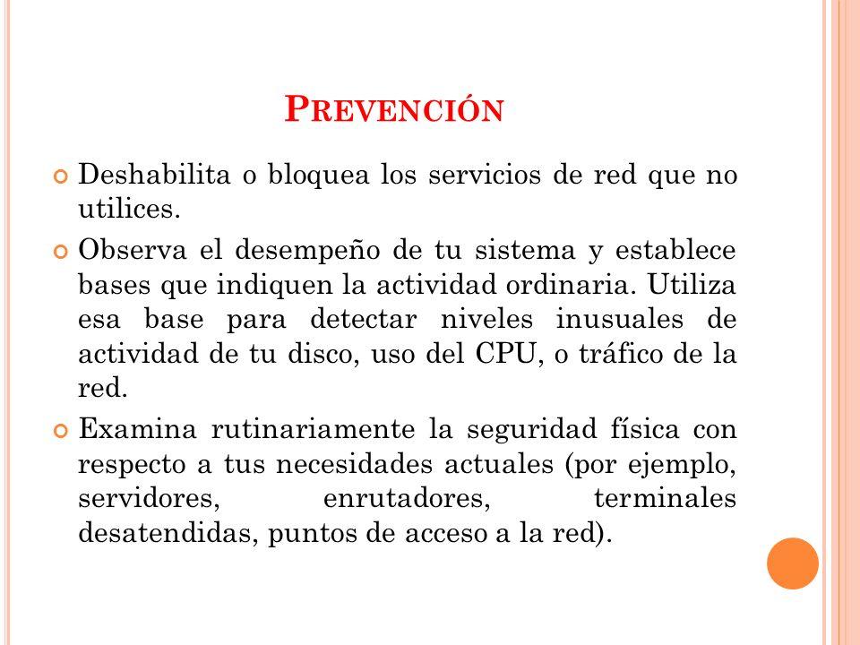 P REVENCIÓN Deshabilita o bloquea los servicios de red que no utilices.