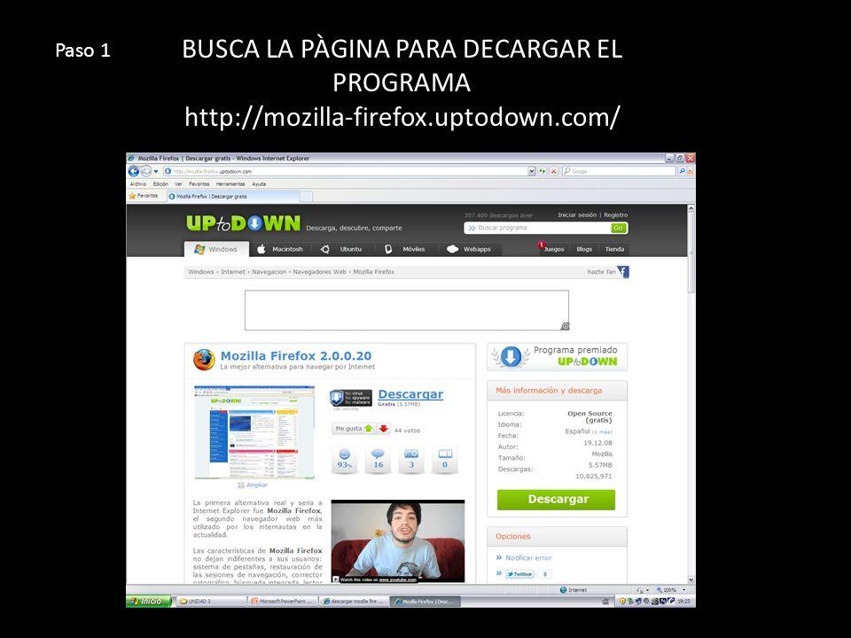 BUSCA LA PÀGINA PARA DECARGAR EL PROGRAMA http://mozilla-firefox.uptodown.com/ Paso 1