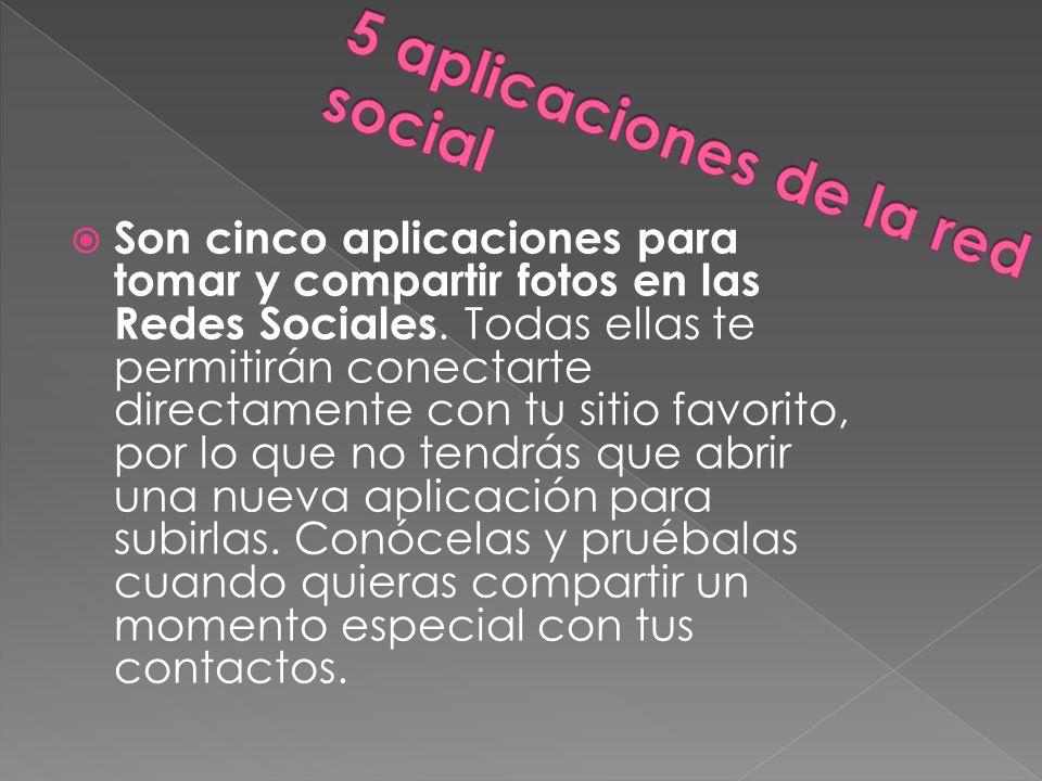 Son cinco aplicaciones para tomar y compartir fotos en las Redes Sociales.