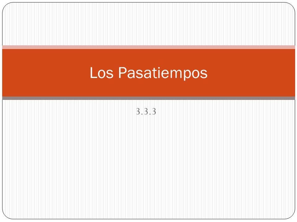 3.3.3 Los Pasatiempos