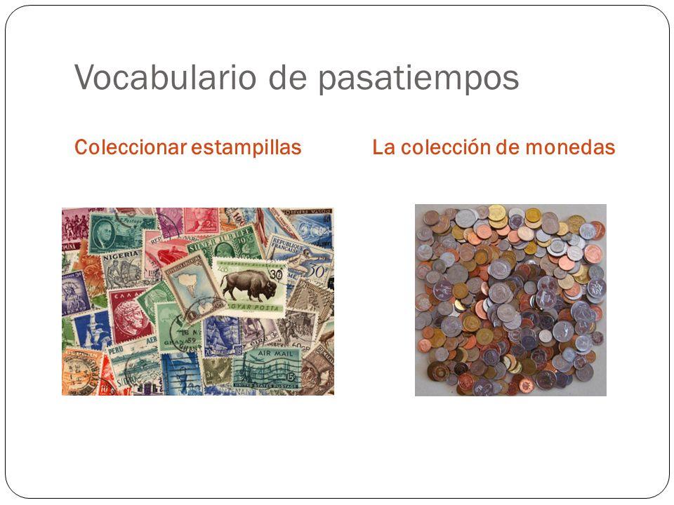 Vocabulario de pasatiempos Coleccionar estampillasLa colección de monedas