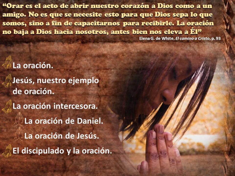 La oración vincula, en forma milagrosa, a las almas finitas con su Creador infinito.