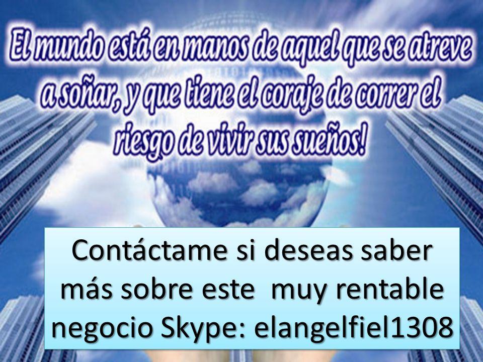 Contáctame si deseas saber más sobre este muy rentable negocio Skype: elangelfiel1308