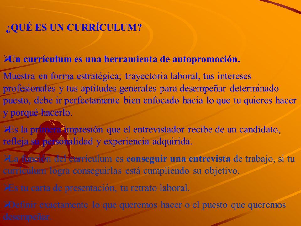 Un currículum es una herramienta de autopromoción. Muestra en forma estratégica; trayectoria laboral, tus intereses profesionales y tus aptitudes gene
