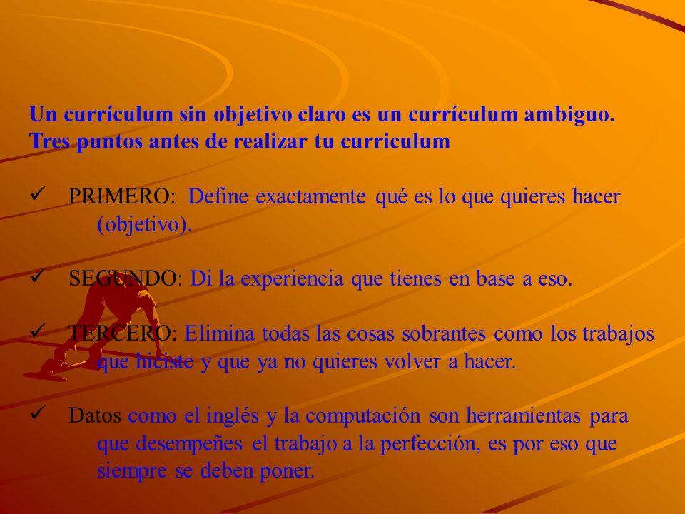 Un currículum sin objetivo claro es un currículum ambiguo. Tres puntos antes de realizar tu curriculum PRIMERO: Define exactamente qué es lo que quier