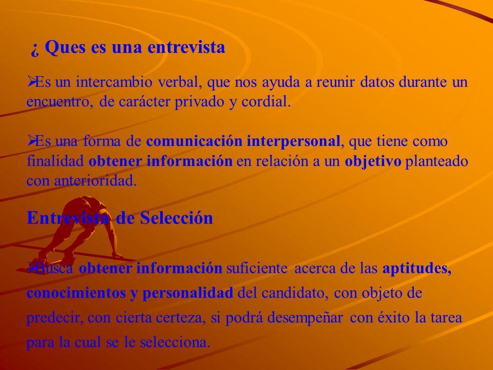 LA ENTREVISTA DE SELECCIÓN La entrevista constituye la principal prueba de cualquier proceso de selección de personal.