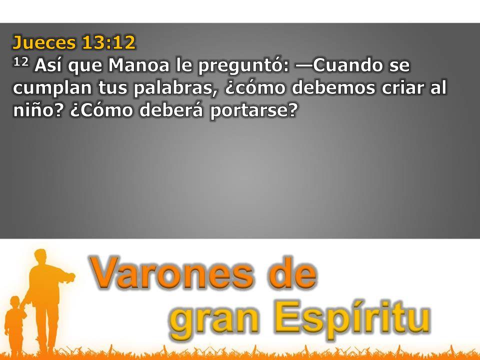 1.El varón produce vida o muerte Verdades sobre el Varón