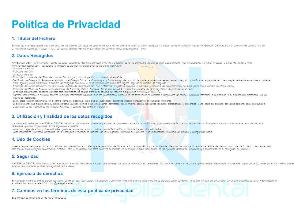 Pol í tica de Privacidad 1. Titular del Fichero El titular legal de esta página web y por tanto de los ficheros con datos de carácter personal en los