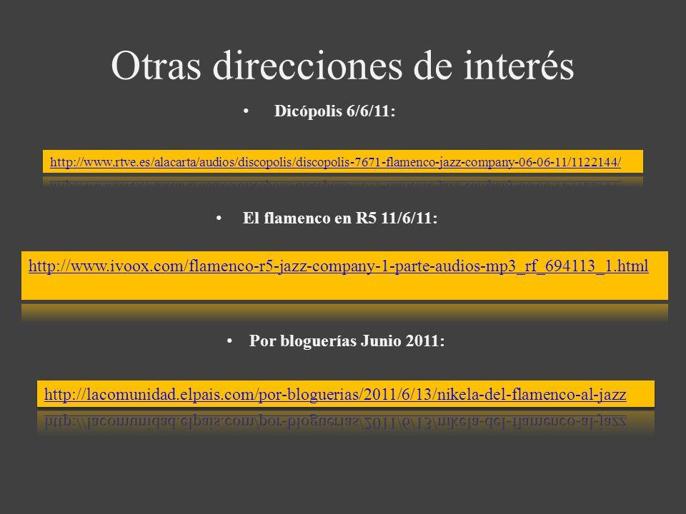 Otras direcciones de interés Dicópolis 6/6/11: El flamenco en R5 11/6/11: Por bloguerías Junio 2011: