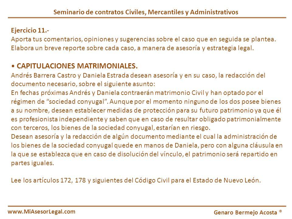 Seminario de contratos Civiles, Mercantiles y Administrativos Genaro Bermejo Acosta ® www.MiAsesorLegal.com Ejercicio 11.- Aporta tus comentarios, opi