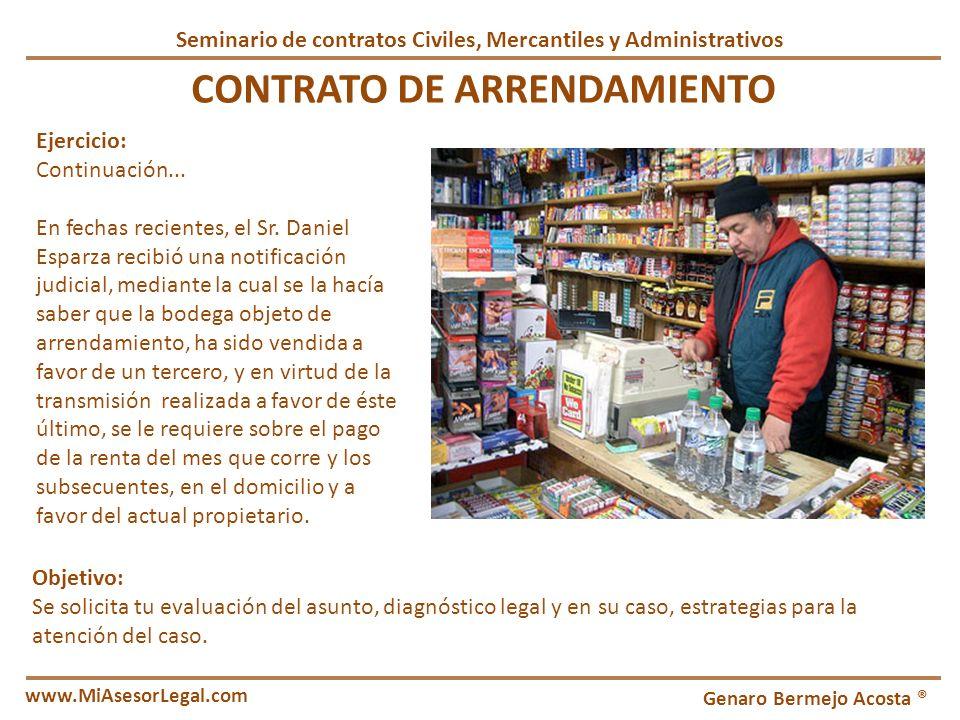 Genaro Bermejo Acosta ® www.MiAsesorLegal.com Inicio CONTRATO DE ARRENDAMIENTO Ejercicio: Continuación... En fechas recientes, el Sr. Daniel Esparza r