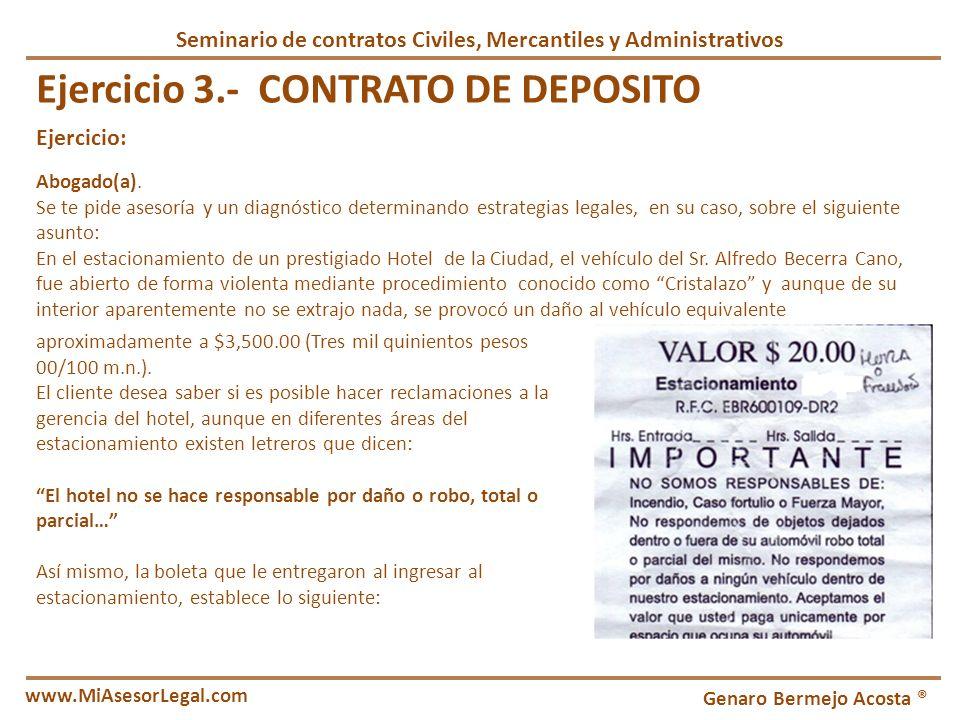 Genaro Bermejo Acosta ® www.MiAsesorLegal.com Inicio Ejercicio 3.- CONTRATO DE DEPOSITO Abogado(a). Se te pide asesoría y un diagnóstico determinando